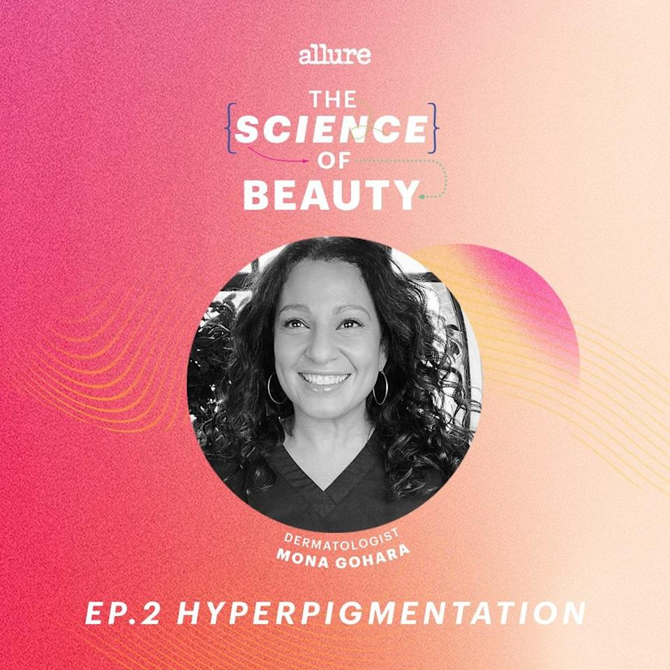 """<p>On this episode of <a href=""""http://listen.allure.com/allure-gallery-embeds-middle"""" rel=""""nofollow noopener"""" target=""""_blank"""" data-ylk=""""slk:The Science of Beauty"""" class=""""link rapid-noclick-resp""""><strong>The Science of Beauty</strong></a>, dermatologist Mona Gohara breaks down the best ingredients and in-office lasers to make dark spots disappear.</p> <p><em>Available on</em> <a href=""""http://listen.allure.com/allure-gallery-embeds-middle"""" rel=""""nofollow noopener"""" target=""""_blank"""" data-ylk=""""slk:Apple Podcasts, Spotify, or wherever you listen to podcasts"""" class=""""link rapid-noclick-resp""""><em>Apple Podcasts, Spotify, or wherever you listen to podcasts</em></a><em>.</em></p>"""