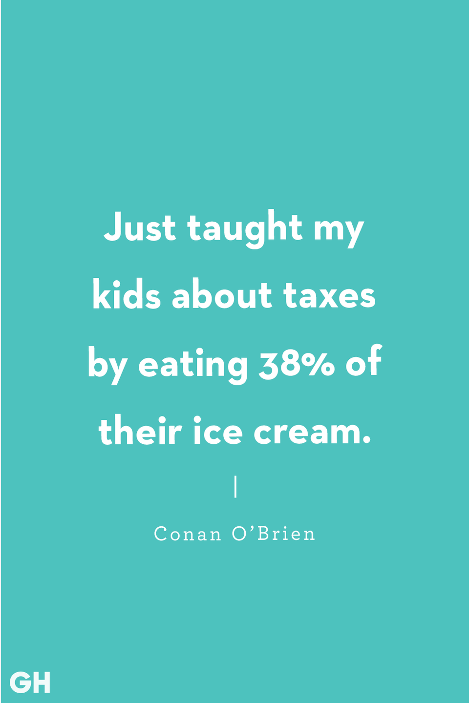 <p>Just taught my kids about taxes by eating 38% of their ice cream.</p>