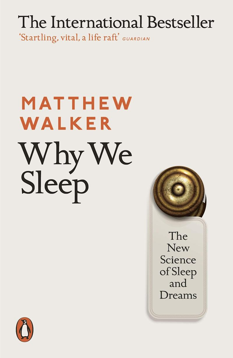 """<a href=""""https://amzn.to/33U3cSO"""" target=""""_blank"""" rel=""""noopener noreferrer"""">Why We Sleep: The New Science of Sleep and Dreams, Amazon</a>, &pound;17 (Photo: Huffington Post UK )"""