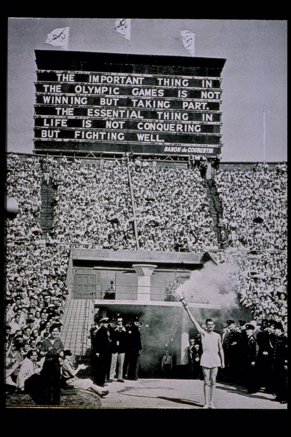 <p>When hosting the Summer Olympic Games in 1948, England decided to display an encouraging quote from French educator and historian Pierre de Coubertin (who was also the founder of the International Olympic Committee). The sign made for a dramatic photo op as the Olympic torch arrived in the stadium. </p>
