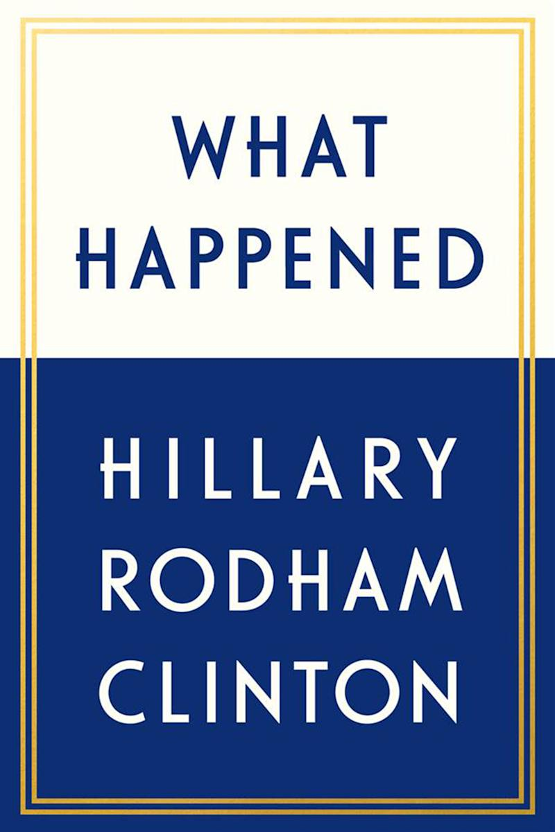 For the Hillary   loyalists:   What Happened by Hillary Clinton