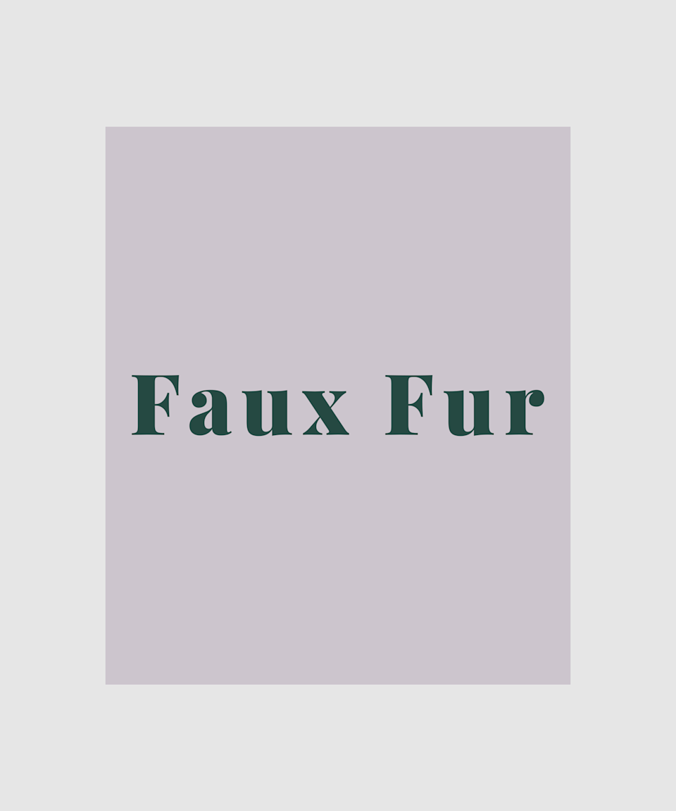 """<strong>Faux Fur</strong><br><br>Nothing says glamour like a <a href=""""https://www.refinery29.com/en-gb/faux-fur-coat"""" rel=""""nofollow noopener"""" target=""""_blank"""" data-ylk=""""slk:faux fur coat"""" class=""""link rapid-noclick-resp"""">faux fur coat</a>. Whether you like to keep things simple with a jet black fluffy jacket or step out of the box with a khaki-coloured coat, faux fur is ideal for those who like to feel as if they're bundled up in a blanket while still looking chic."""