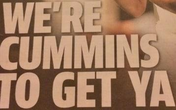 We're Cummins to get ya - Credit: Courier-Mail