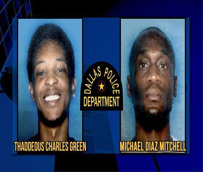 Thaddeous Green, 22, and Michael Mitchell, 32, had been wanted by police in Joshua Brown's shooting death on Tuesday afternoon. A third suspect,Jacquerious Mitchell, had already been taken in custody. (Photo: Dallas PD)