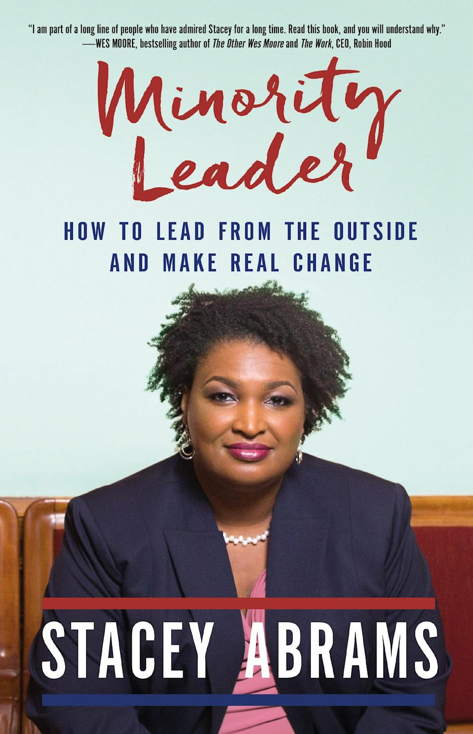 <p>In <span><strong>Minority Leader: How to Lead From the Outside and Make Real Change</strong></span> ($9), Abrams reflects on her impressive career and provides readers with exercises to help uncover and build up their own leadership potential.</p>