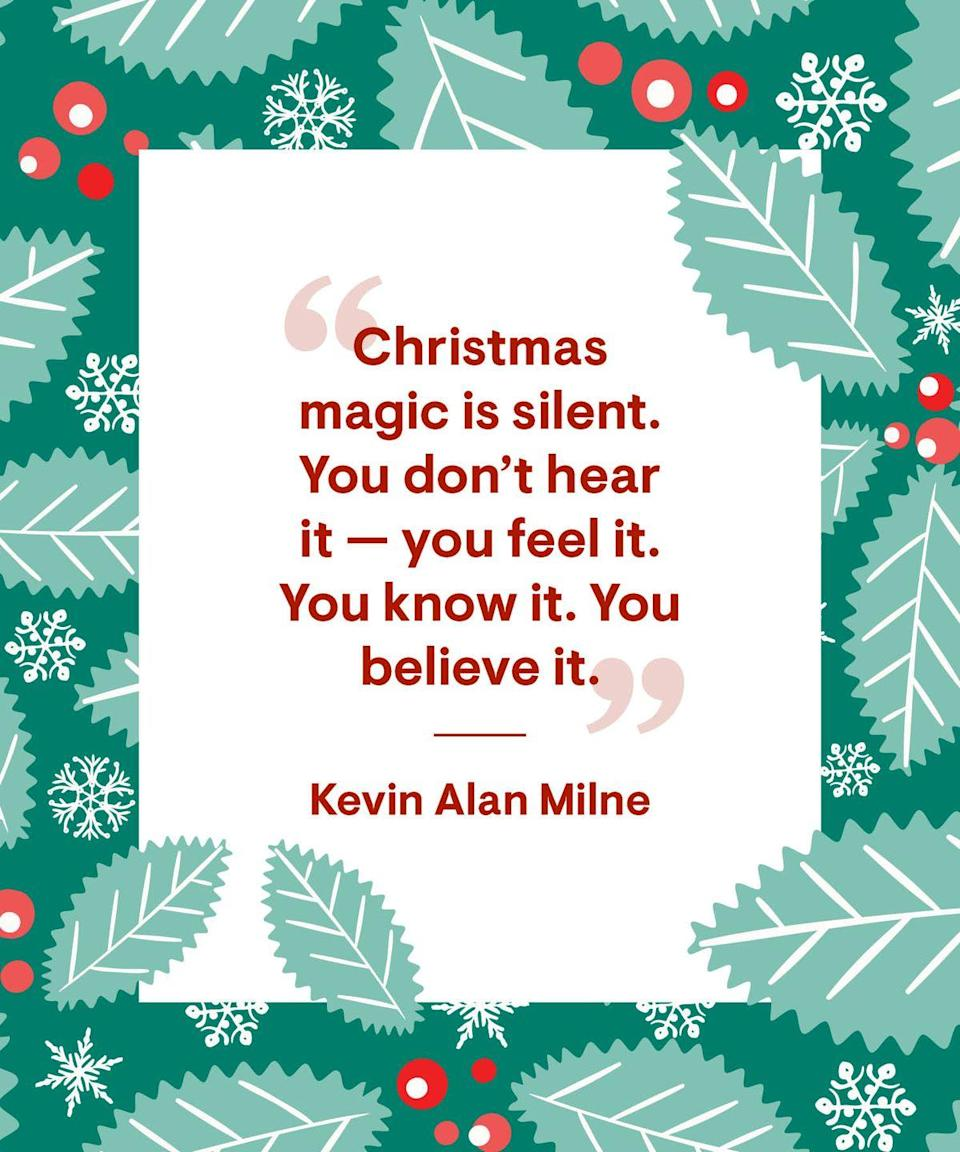"""<p>""""Christmas magic is silent. You don't hear it—you feel it. You know it. You believe it.""""</p>"""