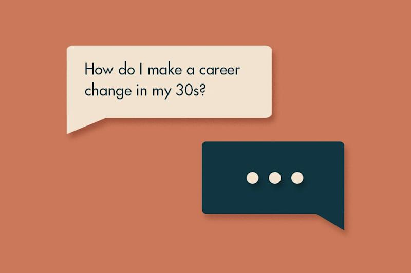 How to navigate a career change in your 30s (or at any age)