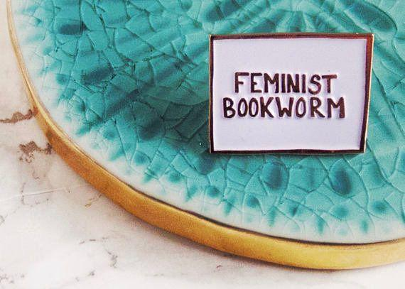 "<a href=""https://www.etsy.com/listing/511858798/feminist-enamel-pin-lapel-pins-pin-flare?ga_order=most_relevant&ga_search_type=all&ga_view_type=gallery&ga_search_query=feminist%20book%20lover&ref=sr_gallery_22"" target=""_blank"">Get it here</a>."