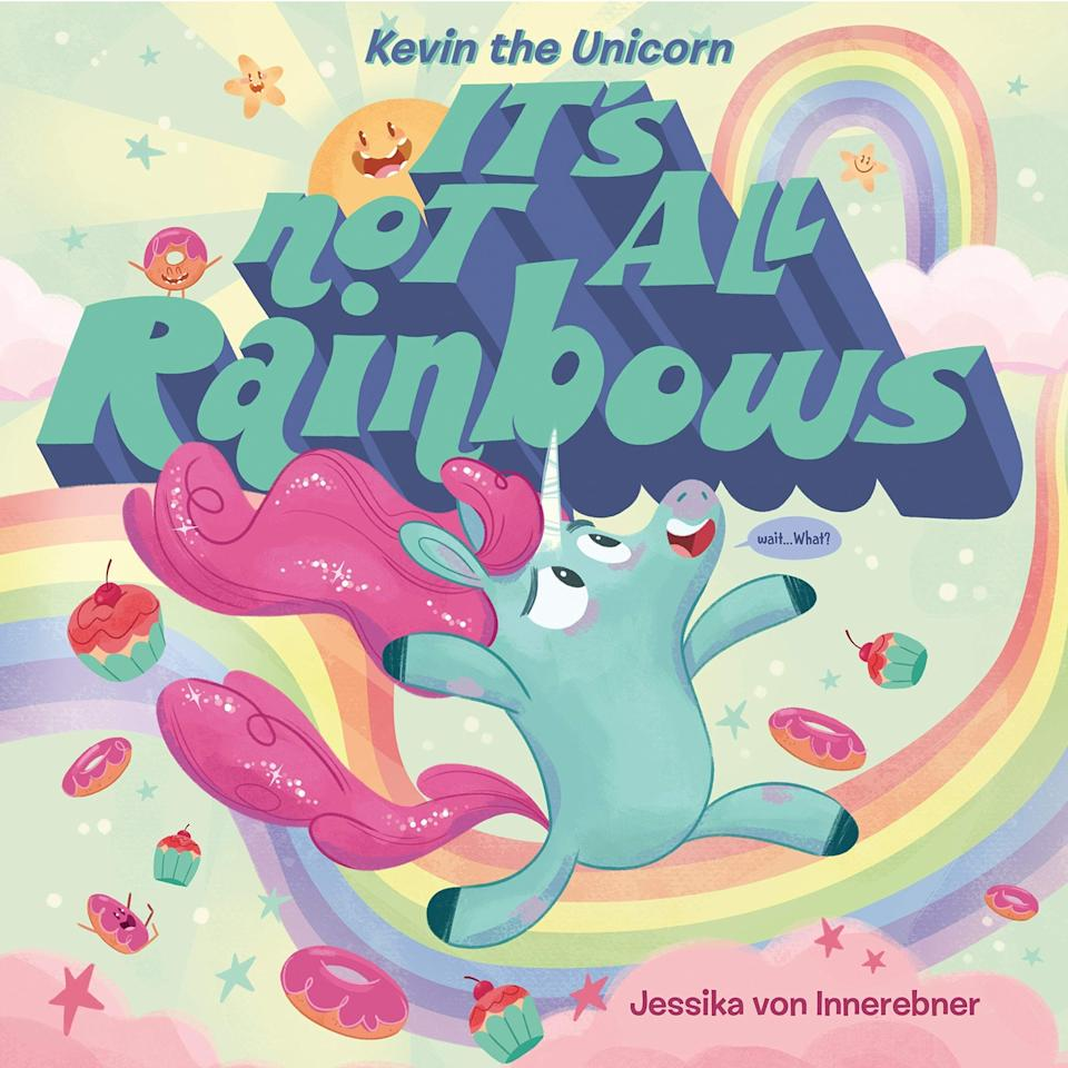 """""""It's Not All Rainbows"""" focuses on the important message that it's OK to not be OK and inspires kids to get through hard times. <i>(Available <a href=""""https://www.amazon.com/Kevin-Unicorn-Its-Not-Rainbows/dp/1984814303"""" target=""""_blank"""" rel=""""noopener noreferrer"""">here</a>.)</i>"""