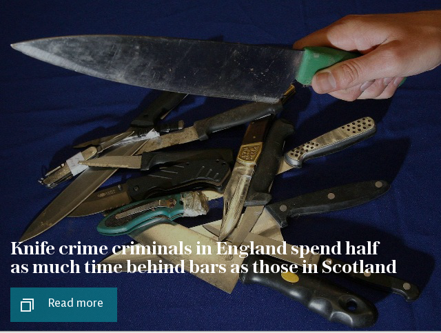 Knife crime criminals in England spend half as much time behind bars than those in Scotland