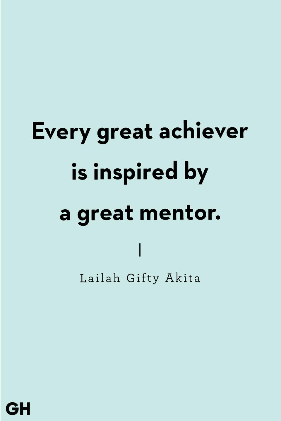 "<p>""Every great achiever is inspired by a great mentor.""</p>"