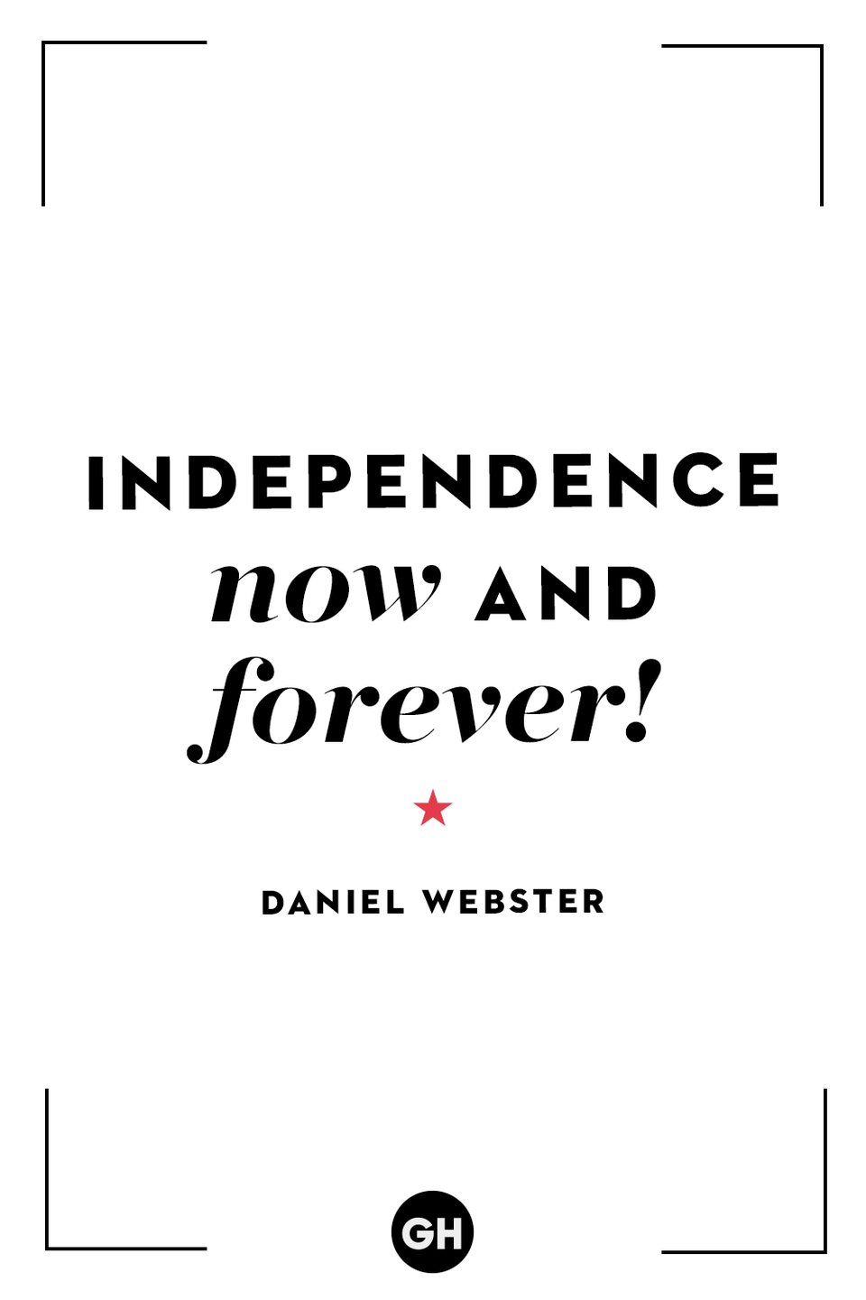 <p>Independence now and forever!</p>