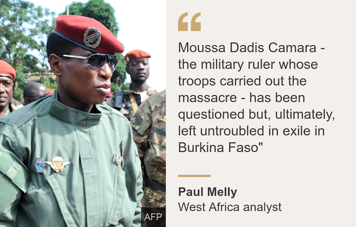"""Moussa Dadis Camara - the military ruler whose troops carried out the massacre - has been questioned but, ultimately, left untroubled in exile in Burkina Faso"""", Source: Paul Melly, Source description: West Africa analyst, Image: Dadis Camara in 2009"