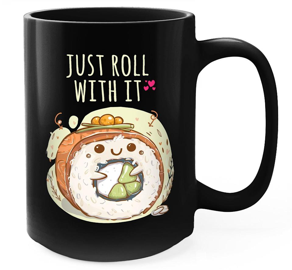 <p>They can enjoy coffee and tea in this <span>Just Roll With It Coffee Mug</span> ($15).</p>