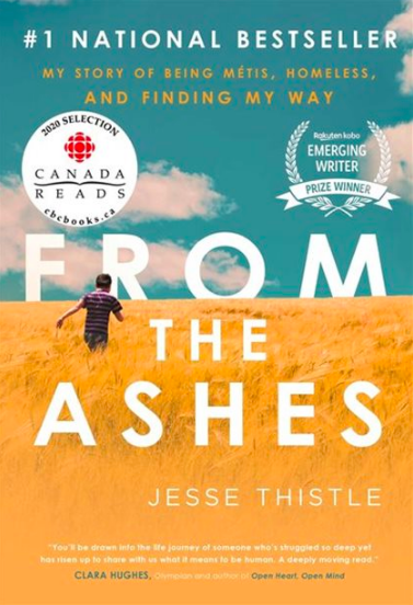 From the Ashes: My Story of Being Métis, Homeless, and Finding My Way by Jesse Thistle (Photo via Chapters Indigo)