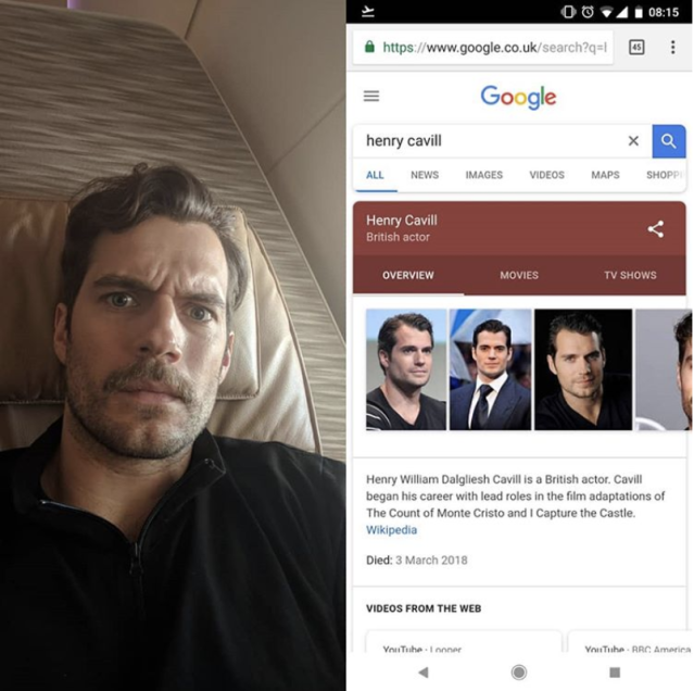 "<p>Imagine his surprise when the <em>Superman </em>star googled himself only to find out that he was…dead! ""When you learn that you died 2 days ago…,"" the actor (with a good sense of humor, obviously!) captioned this split shot of his confused look and a search result that claimed he passed away on March 3. We highly disapprove of the death hoax, and we're very grateful that Cavill is alive and well and posting his handsome face as reassurance. (Photo: <a href=""https://www.instagram.com/p/Bf8XxTRl9Bk/?taken-by=henrycavill"" rel=""nofollow noopener"" target=""_blank"" data-ylk=""slk:Henry Cavill via Instagram"" class=""link rapid-noclick-resp"">Henry Cavill via Instagram</a>) </p>"