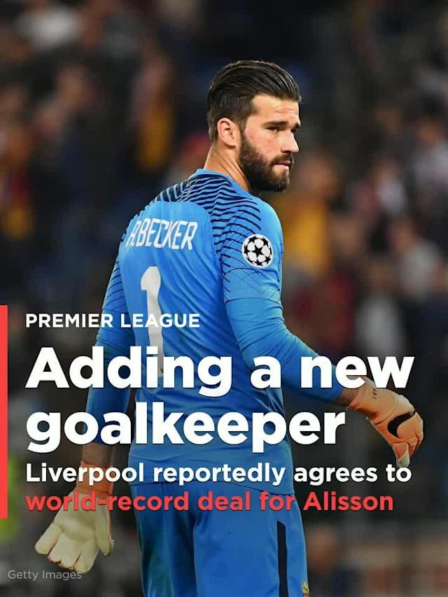 Liverpool has reportedly agreed to an $87.4 million deal with Roma for goalkeeper Alisson Becker. Player and club have reportedly agreed to a five-year contract.