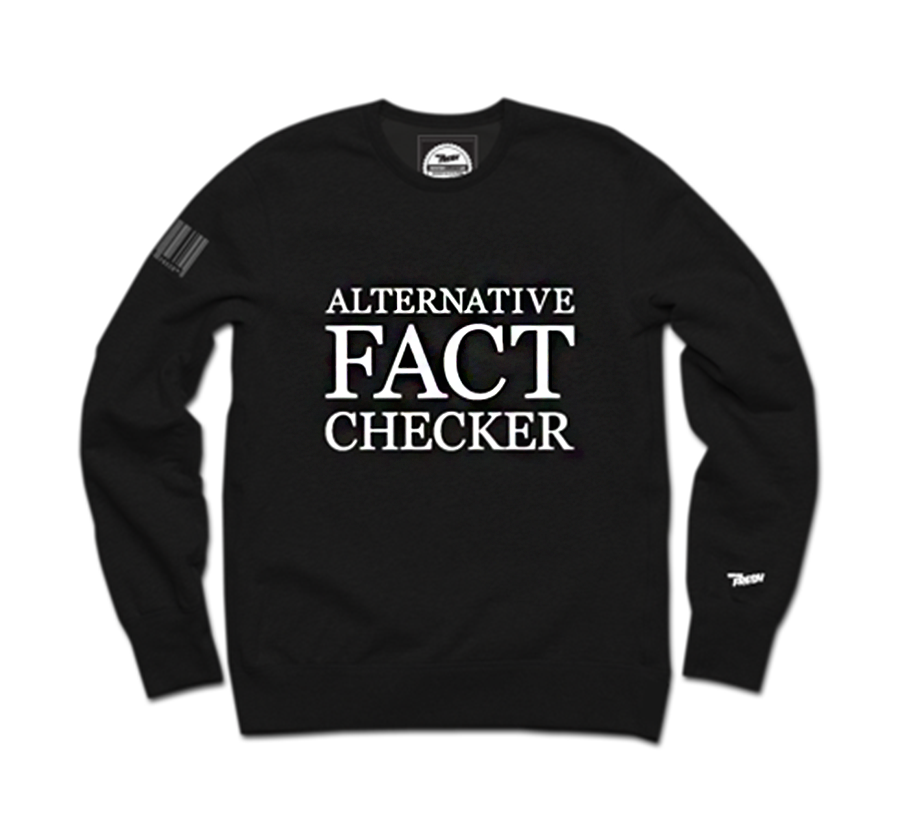 """<p>Whether you're like Kellyanne Conway and call them """"alternative facts,"""" or you prefer the term lies, this sweatshirt from Served Fresh lets people know that at least you do your research. Alternative Crewneck Sweatshirt, $85 now $75 at <a rel=""""nofollow noopener"""" href=""""https://servedfreshcollection.com/collections/freshbaked/products/alternative-crewneck?variant=33371722115"""" target=""""_blank"""" data-ylk=""""slk:Served Fresh"""" class=""""link rapid-noclick-resp"""">Served Fresh</a>. </p>"""
