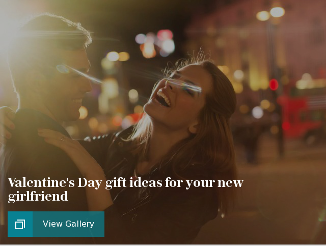 Valentine's Day gift ideas for your new girlfriend