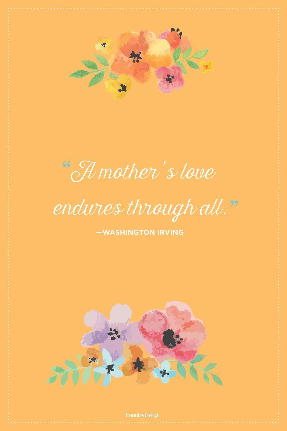 "<p>""A mother's love endures through all."" </p>"