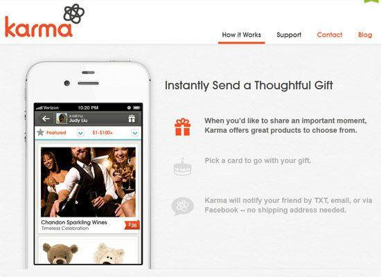"""<em>Send """"real"""" gifts from an app on your phone to friends via text, Facebook, or e-mail </em> Forgot a gift and you need it for tomorrow? Or you just logged into Facebook and see that it's your office-mate's Birthday? The <a href=""""http://getkarma.com/"""">Karma</a> App will help you give a great gift in about five minutes. In fact, you could get all of your holiday your shopping done in about ten minutes using this beautifully designed social gift-giving app. It lets you choose from a variety of swanky gifts like a $50 spa package, wines, and food baskets."""
