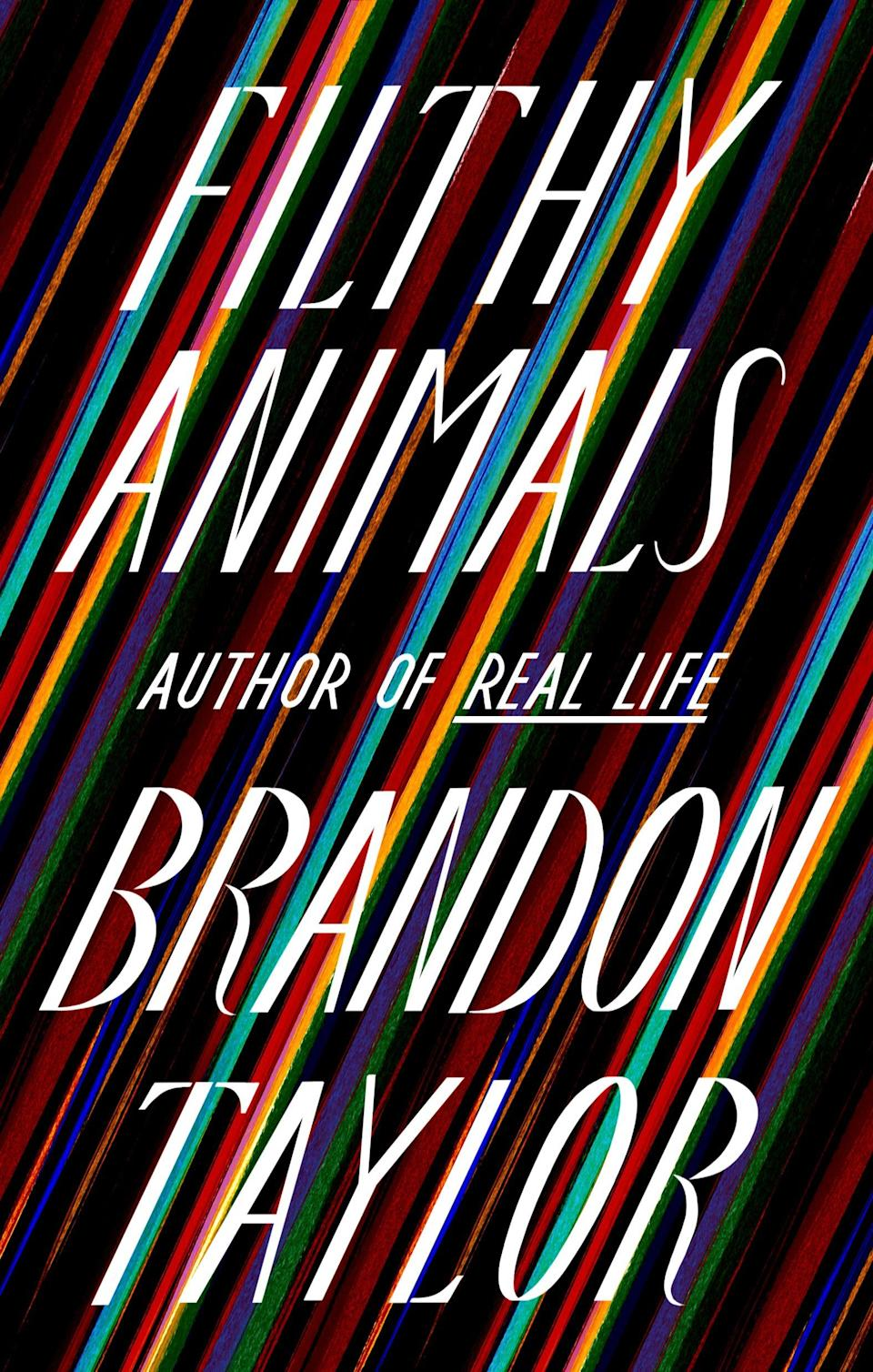 """""""Filthy Animals,"""" by Brandon Taylor."""