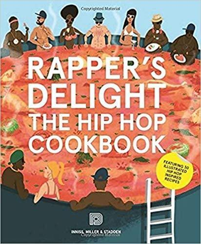 <p>We're trying to cook up all the recipes in <span><strong>Rapper's Delight: The Hip Hop Cookbook</strong> by Joseph Inniss, Ralph Miller, and Peter Stadden</span> ($13, originally $16).</p>