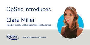OpSec Introduces Clare Miller, Head of OpSec Global Business Relationships