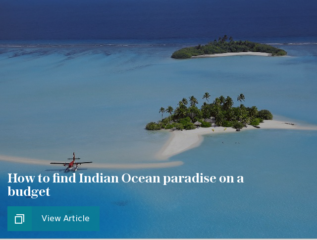 How to find Indian Ocean paradise on a budget