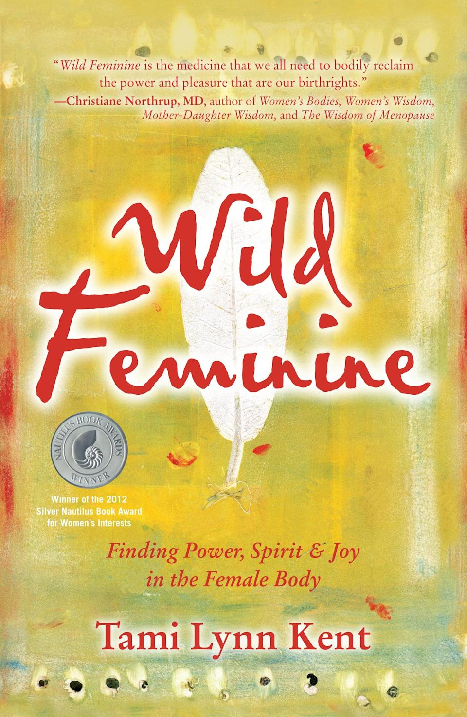 <p>Womanhood is something to celebrate, and <span>Wild Feminine</span> taps into that by inviting every woman to explore her nature, journey to the heart of her body, and reclaim the power of the feminine spirit. </p>