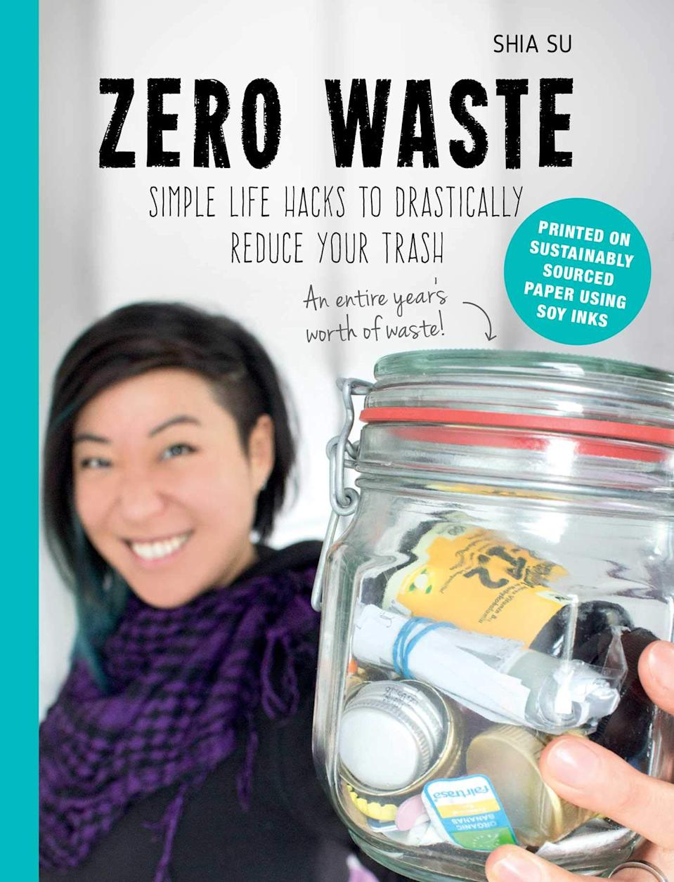 Zero Waste: Simple Life Hacks to Drastically Reduce Your Trash by Shia Su (Photo via Amazon)