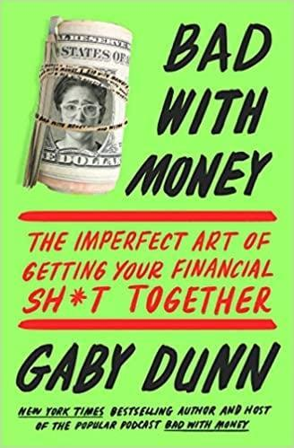 <p>Money management and investing doesn't have to feel like a lecture. Gaby Dunn's comedic take with <span><b>Bad with Money: The Imperfect Art of Getting Your Financial Sh*t Together</b></span> ($10) is a fantastic resource that's also entertaining. The book makes money and personal finance digestable and relatable, we all have to start somewhere! Gaby Dunn also has a podcast called Bad with Money.</p>