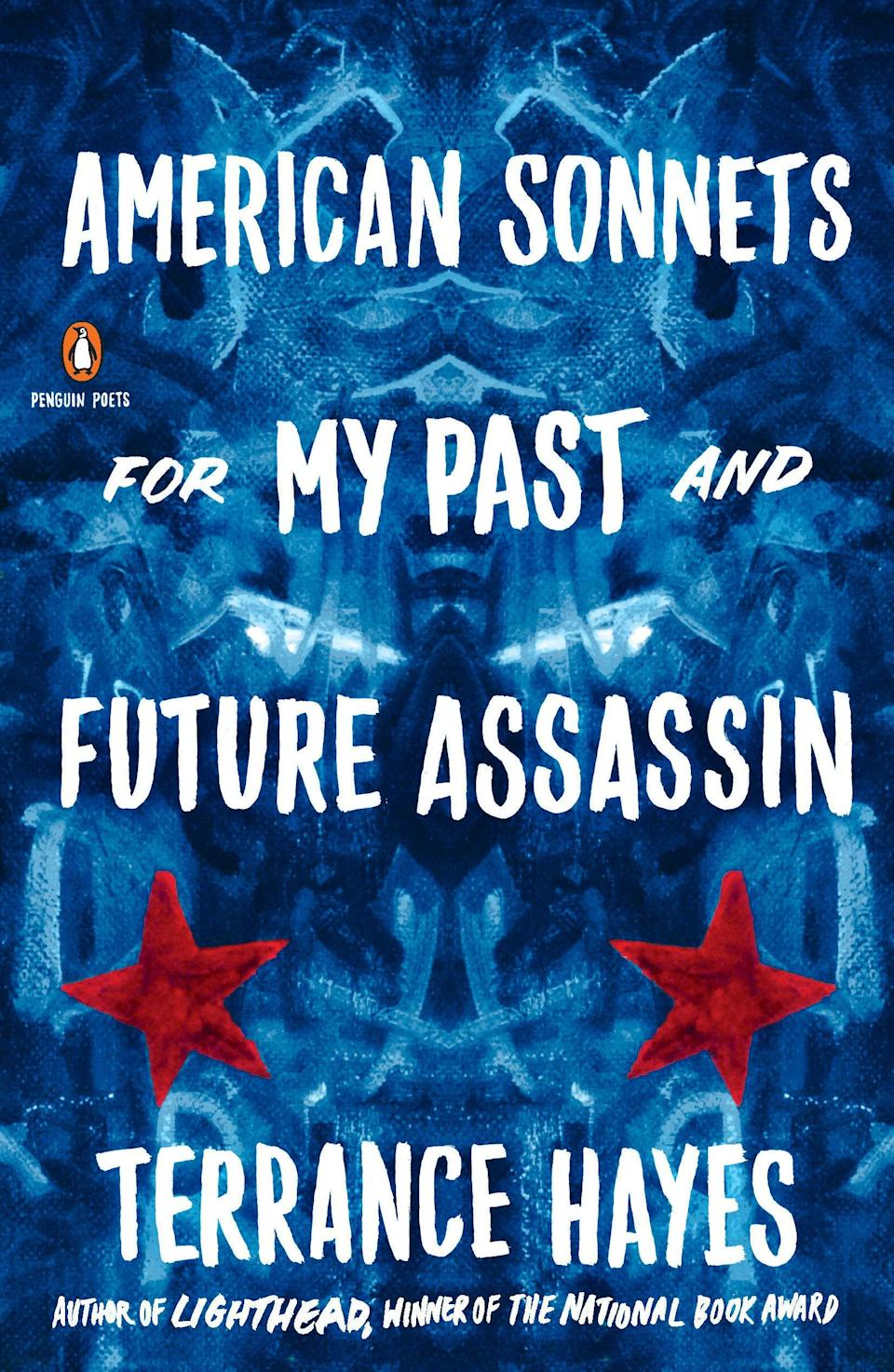 """<strong><h2>American Sonnets For My Past And Future Assassin - Terrance Hayes</h2></strong><br>Terrance Hayes reinvents the Shakespearean sonnet in this book. He sticks to the rhyme scheme and iambic pentameter but details the reality of being a black man in modern America. It is not a light read, but very powerful.<br><br><em>Shop</em> <a href=""""https://amzn.to/2Hmi7ja"""" rel=""""nofollow noopener"""" target=""""_blank"""" data-ylk=""""slk:Terrance Hayes"""" class=""""link rapid-noclick-resp""""><strong><em>Terrance Hayes</em></strong></a><br><br><br><br><strong>Penguin Books</strong> American Sonnets for My Past and Future Assassin (Penguin Poets), $, available at <a href=""""https://amzn.to/37uyF3z"""" rel=""""nofollow noopener"""" target=""""_blank"""" data-ylk=""""slk:Amazon"""" class=""""link rapid-noclick-resp"""">Amazon</a>"""