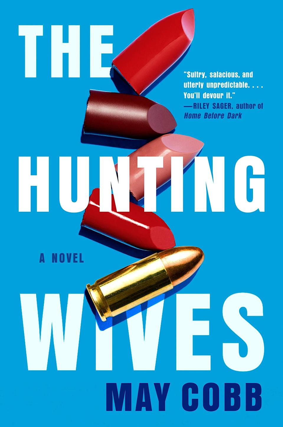 <p>In <span><strong>The Hunting Wives</strong></span> by May Cobb, a woman named Sophie O'Neill moves from Chicago to a small town in Texas with her husband and son. Soon, she falls in with a clique of women who love martinis and target practice. But there's more to the Hunting Wives than just sharing drinks and gossip - these women can be deadly, as Sophie finds out firsthand when a teenage girl is discovered dead in the woods. </p> <p><em>Out May 18</em></p>