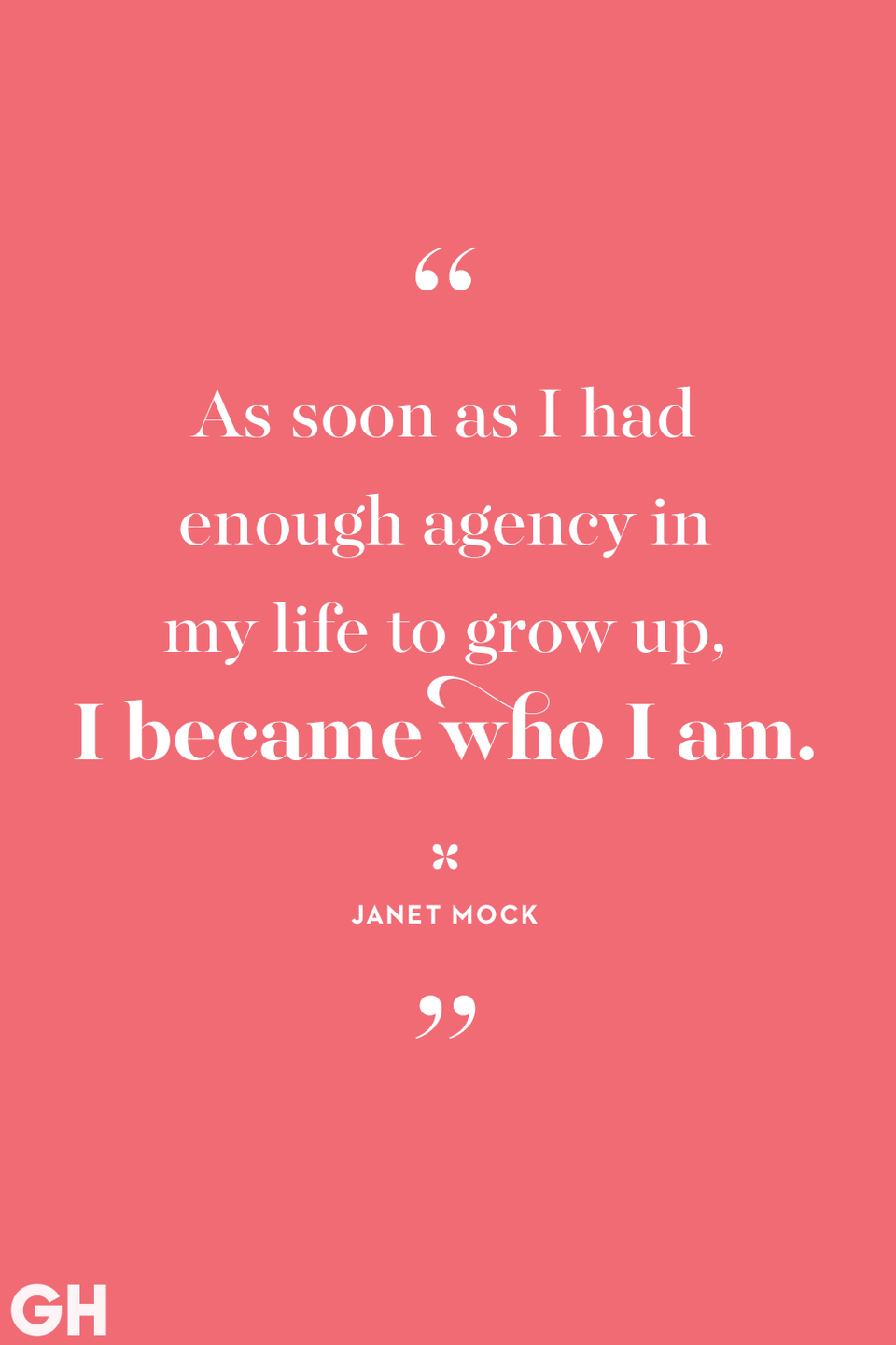 <p>As soon as I had enough agency in my life to grow up, I became who I am.</p>