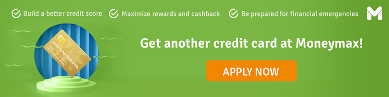 Get another credit card at Moneymax!