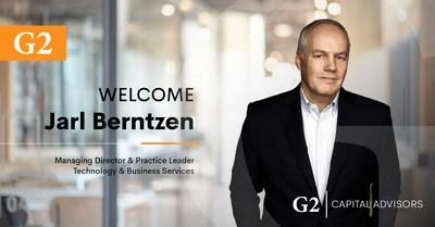 G2 CAPITAL ADVISORS ANNOUNCES NEW TECHNOLOGY & BUSINESS SERVICES LEADERSHIP NAMING JARL BERNTZEN PRACTICE LEADER