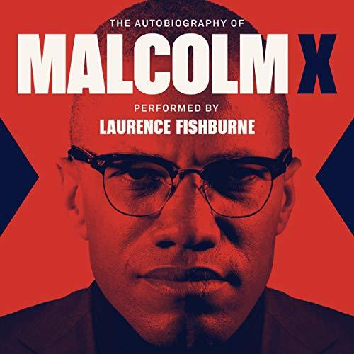"""The Autobiography of Malcolm X,"" by Laurence Fishburne & Ilyasah Shabazz (Amazon / Amazon)"