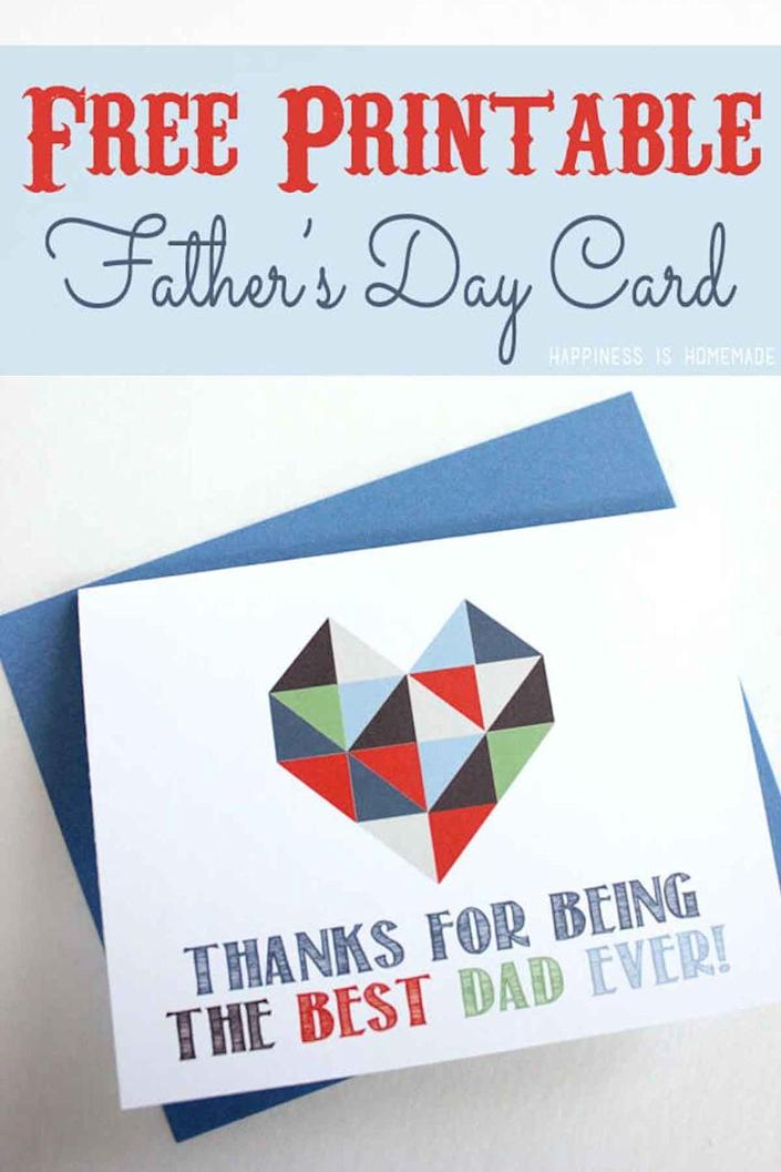 """<p>A touching card like this is all you need to give Dad on his special day.</p><p><em><strong>Get the printable at <a href=""""http://www.happinessishomemade.net/geometric-heart-printable-mothers-fathers-day-card/"""" rel=""""nofollow noopener"""" target=""""_blank"""" data-ylk=""""slk:Happiness Is Homemade"""" class=""""link rapid-noclick-resp"""">Happiness Is Homemade</a>.</strong></em></p>"""