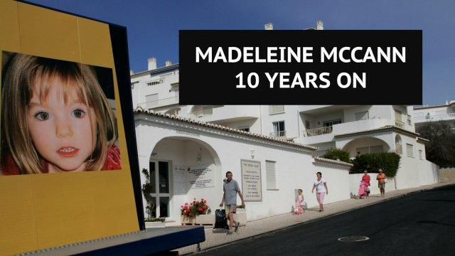 Madeleine McCann 10 years on: The story that shocked the world
