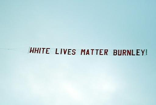 A banner reading 'White Lives Matter Burnley' flew over the Etihad Stadium