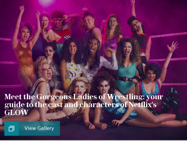 Meet the Gorgeous Ladies of Wrestling: your guide to the cast and characters of Netflixs GLOW