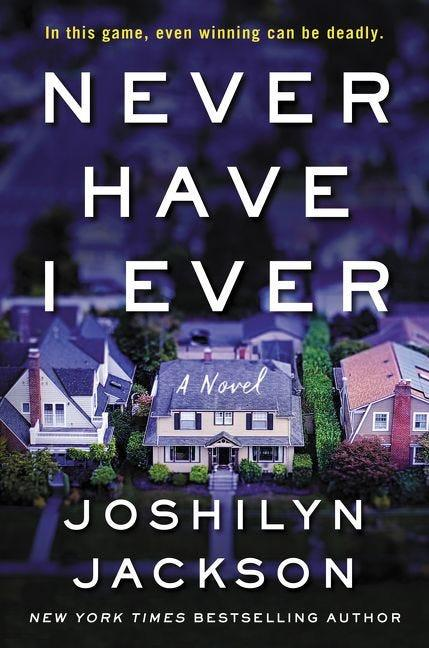 """""""Never Have I Ever,"""" by Joshilyn Jackson."""