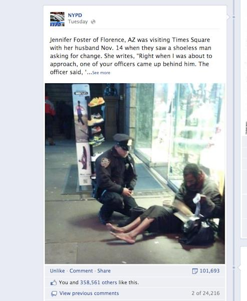 "This screen shot taken from the NYPD Facebook page Thursday Nov. 29, 2012 shows a photo taken by Arizona tourist Jennifer Foster of New York City Police Officer Larry DePrimo presenting a barefoot homeless man in New York's Time Square with boots on Nov. 14, 2012. Foster was visiting New York with her husband on Nov. 14, when she came across the shoeless man asking for change in Times Square. As she was about to approach him, she said the officer came up to the man with a pair of all-weather boots and thermal socks on the frigid night. She took the picture on her cellphone. It was posted Tuesday night to the NYPD's official Facebook page and became an instant hit. More than 350,000 users ""liked"" it as of Thursday afternoon, and over 100,000 shared it. (AP Photo/Jennifer Foster via Facebook)"