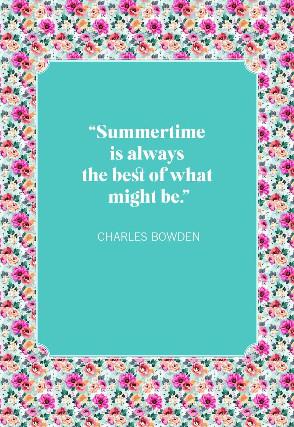 """<p>""""Summertime is always the best of what might be."""" </p>"""