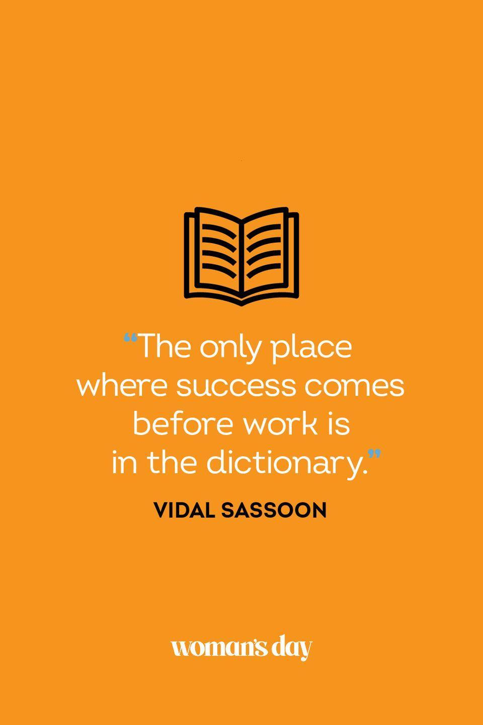 """<p>""""The only place where success comes before work is in the dictionary.""""</p>"""