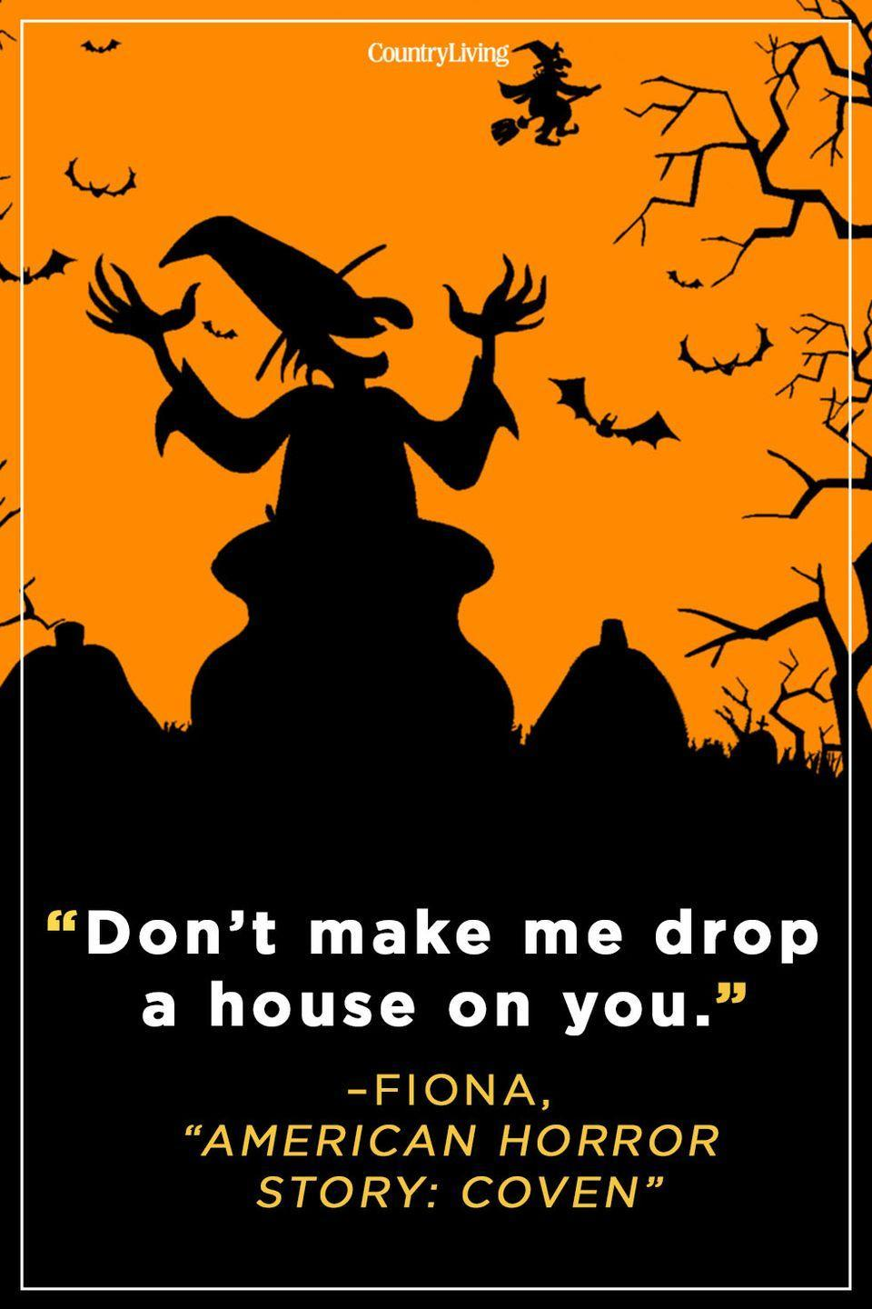 """<p>""""Don't make me drop a house on you.""""</p>"""