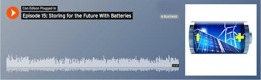 CON EDISON PODCAST: Battery Storage Technology In New York