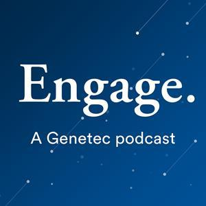 Engage, the new Genetec podcast, brings thought-provoking perspectives on the impact of security technology from thought leaders and visionaries worldwide
