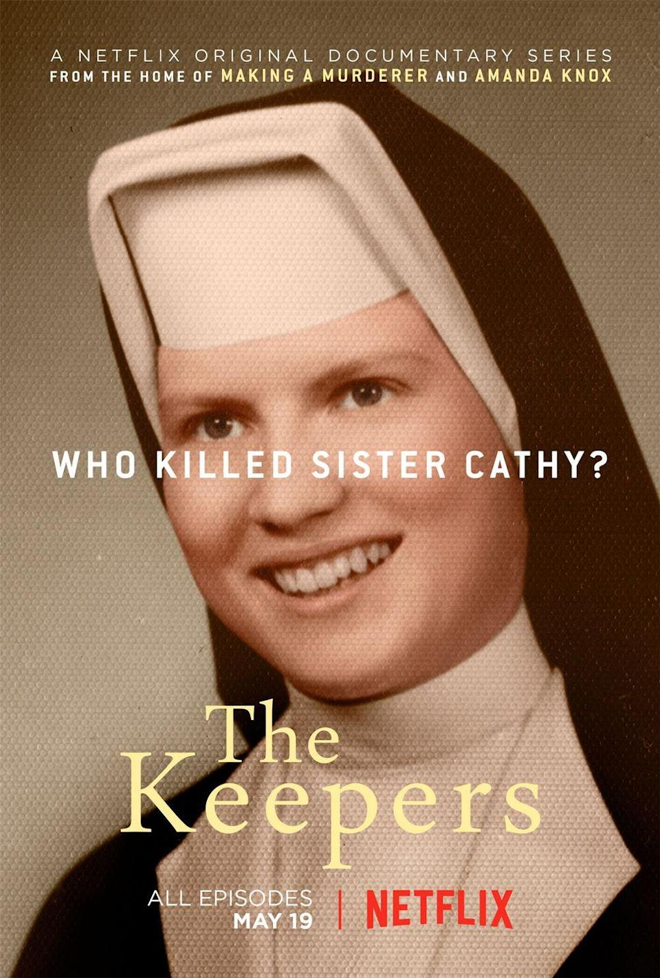 """<p>Who killed Sister Cathy? The case still isn't all-the-way cracked, but the search for the nun's murderer upturned years of shocking clergy abuse and a massive cover-up from both the church and local authorities. Hearing what harm was done to young girls in a supposed safe space will make your stomach turn. The doc centers on two women acting as amateur detectives, in an effort to keep Sister Cathy's story and compassion alive.</p><p><a class=""""link rapid-noclick-resp"""" href=""""https://www.netflix.com/title/80122179?source=35"""" rel=""""nofollow noopener"""" target=""""_blank"""" data-ylk=""""slk:Watch Now"""">Watch Now</a></p>"""